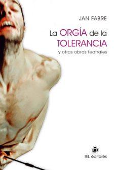 Followusmedia.es La Orgia De La Tolerancia Y Otras Obras Teatrales Image