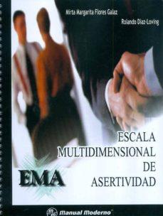 EMA: ESCALA MULTIDIMENSIONAL DE ASERTIVIDAD. PRUEBA COMPLETA - MIRTA MARGARITA FLORES GALAZ | Adahalicante.org
