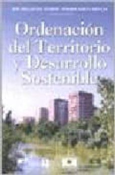 ordenacion del territorio y desarrollo sostenible-enrique orduña rebollo-jose millaruelo aparicio-9789875072947