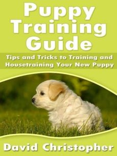 PUPPY TRAINING GUIDE EBOOK | DAVID CHRISTOPHER | Descargar libro PDF o EPUB  cdlxi00338547