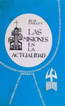 LAS MISIONES EN LA ACTUALIDAD - RENE P. MILLOT | Triangledh.org