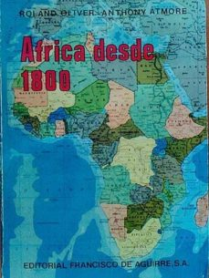 AFRICA DESDE 1800 - ANTHONY ATMORE, ROLAND OIVER | Adahalicante.org