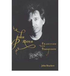 john zorn: tradition and transgression-john brackett-9780253220257