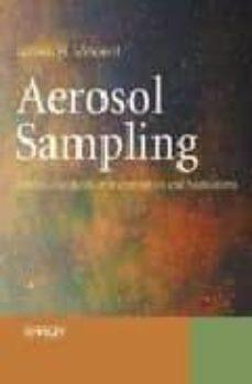 aerosol sampling: science, standards, instrumentation and applica tions-james h. vincent-9780470027257