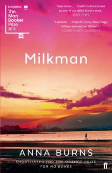 Descargar libros de texto de libros electrónicos MILKMAN (MAN BOOKER PRICE 2018) de ANNA BURNS 9780571338757 (Spanish Edition)