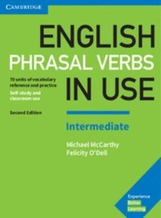 Ebook descargar android gratis ENGLISH PHRASAL VERBS IN USE (2ND EDITION) INTERMEDIATE BOOK WITH ANSWERS de  9781316628157 DJVU CHM ePub in Spanish