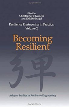 Scribd descargar audiolibro RESILIENCE ENGINEERING IN PRACTICE, VOLUME 2: BECOMING RESILIENT de CHRISTOPHER P. (ED.) NEMETH