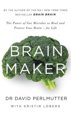 brain maker: the power of gut microbes to heal and protect your brain - for life-david perlmutter-9781473619357