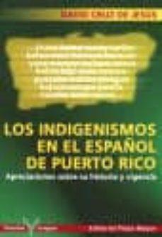 los indigenismos en el español de puerto rico: apreciaciones sbre su historia y vigencia-david cruz de jesus-9781563282157