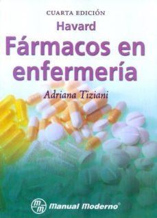 Descargar libros en línea gratis en formato pdf. HAVARD: FARMACOS EN ENFERMERIA de ADRIANA TIZIANI (Literatura española) 9786074480757