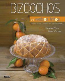 bizcochos de webos fritos: bizcochos clasicos y modernos para tod os los dias-susana perez-jesus cerezo-9788403514157