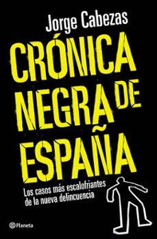 Descargar CRONICA NEGRA DE ESPAÃ'A: LOS CASOS MAS ESCALOFRIANTES DE LA NUEVA DELICUENCIA gratis pdf - leer online