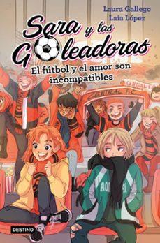 Eldeportedealbacete.es Sara Y Las Goleadoras 4. El Futbol Y El Amor Son Incompatibles Image
