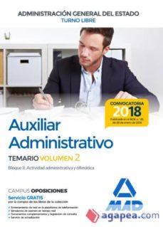 auxiliar administrativo de la administracion general del estado (turno libre): temario (vol. 2) bloque ii: actividad             administrativa y ofimatica-9788414214657