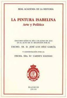 la pintura isabelina: arte y politica-jose luis diez garcia-9788415069157