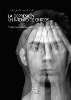 la depresion un intento de sintesis: fundamentos basicos para medicos y psicologos-luis angel alonso saravia-9788415603757