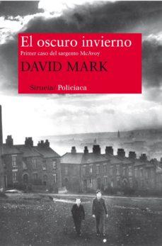 Descargar libros en kindle ipad EL OSCURO INVIERNO: EL PRIMER CASO DEL SARGENTO MCAVOY de DAVID MARK iBook MOBI en español 9788415803157
