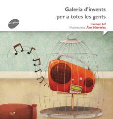 galeria d invents per  a totes les gents-carmen gil-9788415975557