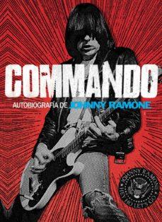 Descargar COMMANDO: MEMORIAS DE JOHNNY RAMONE gratis pdf - leer online