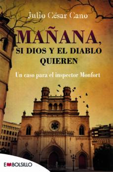 Descargar libro en pdf MAÑANA, SI DIOS Y EL DIABLO QUIEREN (SERIE BARTOLOME MONFORT 2)
