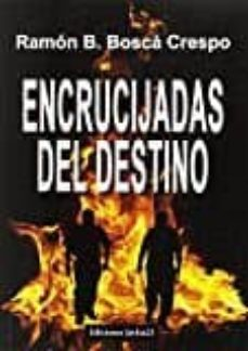 Descargas de libros electrónicos gratis en google ENCRUCIJADAS DEL DESTINO de RAMÓN BLAS BOSCÁ CRESPO en español