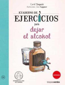 Descarga gratuita en línea CUADERNO DE EJERCICIOS PARA DEJAR EL ALCOHOL RTF CHM (Literatura española)