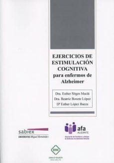 Libro libre de descarga de cd EJERCICIOS DE ESTIMULACION COGNITIVA PARA ENFERMOS DE ALZHEIMER 9788417010157 de ESTHER SITGES MACIA