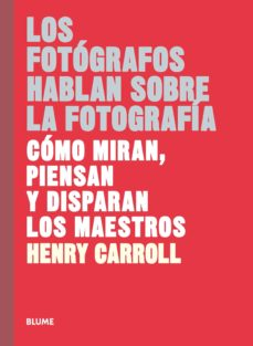 Encuentroelemadrid.es Los Fotografos Hablan Sobre La Fotografia: Como Miran, Piensan Y Disparan Los Maestros Image