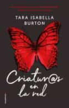 Ebook para descargar gratis ccna CRIATURAS EN LA RED RTF 9788417305857 de TARA ISABELLA BURTON (Literatura española)