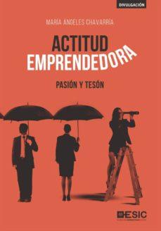 actitud emprendedora. pasión y tesón (ebook)-mª ángeles chavarría aznar-9788417513757