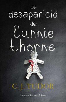 Descargar libros en linea pdf gratis. LA DESAPARICIÓ DE L ANNIE THORNE de C. J. TUDOR PDF (Spanish Edition)