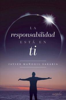 Libros para descargar gratis para kindle LA RESPONSABILIDAD ESTÁ EN TI (Literatura española)