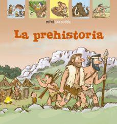 Viamistica.es La Prehistoria (3ª Ed.) (Mini Larousse) Image