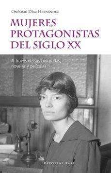 Ebook descargas torrent para kindle MUJERES PROTAGONISTAS DEL SIGLO XX (Literatura española) 9788417760557 de ONÉSIMO DÍAZ HERNÁNDEZ