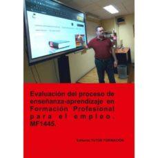 Inmaswan.es Mf1445 Evaluacion Del Proceso De Enseñanza-aprendizaje En Formacion Profesional Para El Empleo (Ed. 2019) Image
