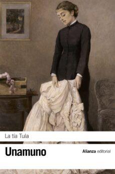 Descargar google books iphone LA TIA TULA de MANUEL DE UNAMUNO 9788420608457 MOBI