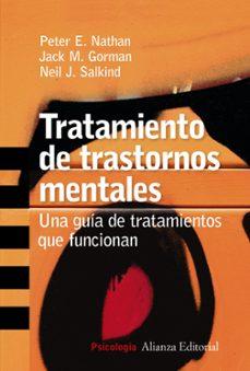 Descarga de libros electrónicos gratuitos para encender fuego TRATAMIENTO DE TRASTORNOS MENTALES: UNA GUIA DE TRATAMIENTOS QUE FUNCIONAN de  (Literatura española)