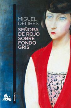 señora de rojo sobre fondo gris-miguel delibes-9788423342457