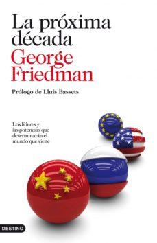 la próxima década (ebook)-george friedman-9788423344857