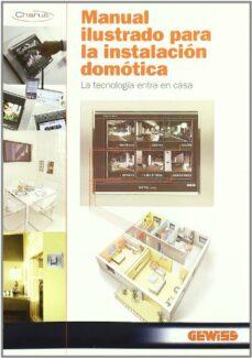 manual ilustrado para la instalacion domotica: la tecnologia entr a en casa-9788428332057