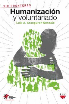 humanizacion y voluntariado-luis a. aranguren-9788428823357