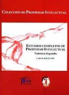 ESTUDIOS COMPLETOS DE PROPIEDAD INTELECTUAL V. II - CARLOS ROGEL VIDE |