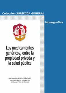 Descarga gratuita de Ebooks finder MEDICAMENTOS GENERICOS, ENTRE LA PROPIEDAD PRIVADA Y LA SALUD PUB LICA de ANTONIO JUBERIAS SANCHEZ 9788429017557