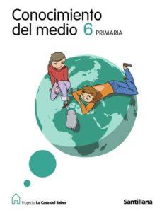 Concursopiedraspreciosas.es Conocimiento Del Medio Casa Saber 6º Primaria (Ed.2009) Image