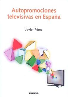 autopromociones televisivas en españa-javier perez sanchez-9788431330057