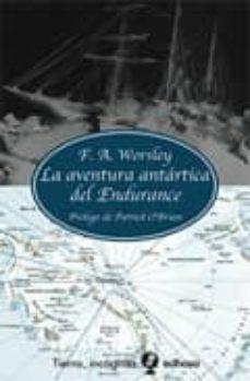 Descargar Ebook for nokia x2 01 gratis (PE) LA AVENTURA ANTARTICA DEL ENDURANCE de F.A. WORSLEY