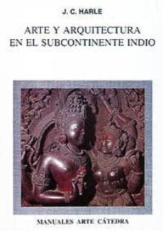arte y arquitectura en el subcontinente indio-j. c. harle-9788437610757