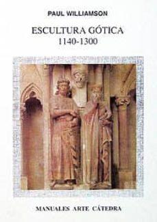 escultura gotica, 1140-1300-paul williamson-9788437615257