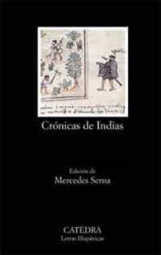 Descargando libros gratis para encender fuego CRONICAS DE INDIAS: ANTOLOGIA 9788437618357 DJVU ePub CHM (Literatura española) de