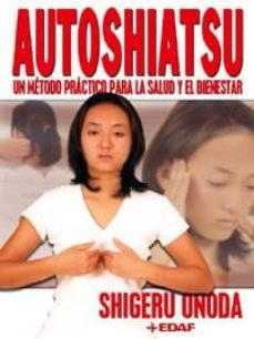 autoshiatsu: un metodo practico para la salud y el bienestar-shigeru onoda-9788441412057